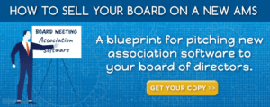 convince board of directors new association software