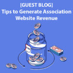 How to Generate Association Website Non-Dues Revenue